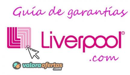 Hacer válida una garantía en Liverpool