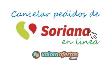 Guía de cancelación de pedidos Soriana